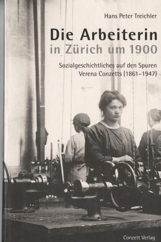 Die Arbeiterin in Zürich um 1900 (antiquarisch)