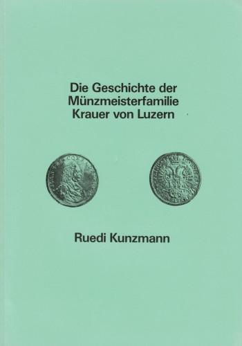 Die Geschichte der Münzmeisterfamilie Krauer von Luzern