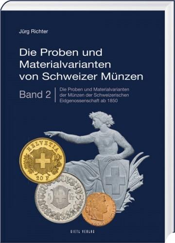Die Proben und Materialvarianten von Schweizer Münzen Band 2
