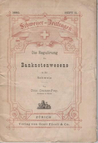Die Regulirung des Banknotenwesens in der Schweiz (antiquarisch)