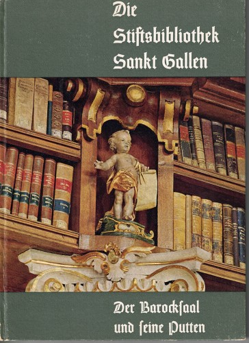 Die Stiftsbibliothek Sankt Gallen - Der Barocksaal und seine Putten (antiquarisch)