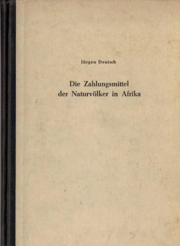 Die Zahlungsmittel der Naturvölker in Afrika (antiquarisch)