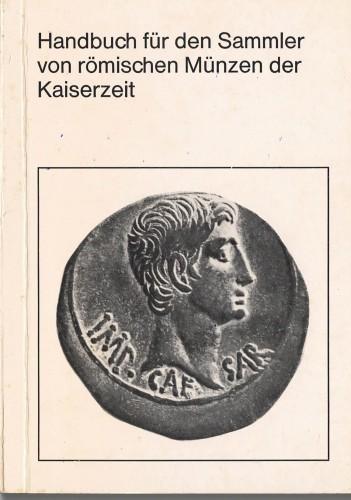 Handbuch für den Sammler von römischen Münzen der Kaiserzeit