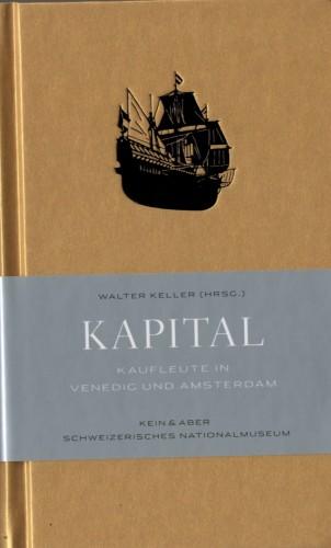 KAPITAL. Kaufleute in Venedig und Amsterdam (antiquarisch)