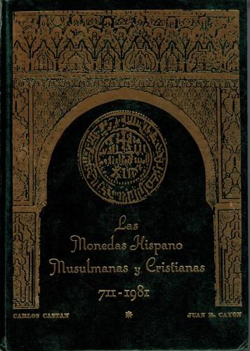 Las Monedas Hispano Musulmanas y Cristianas 711-1981 (antiquarisch)