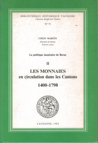 La politique monétaire de Berne - LES MONNAIES en circulation dans les Cantons 1400-1798 (antiquarisch)