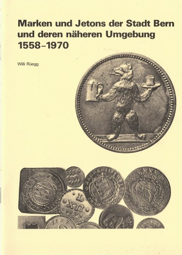 Marken und Jetons der Stadt Bern und deren näheren Umgebung 1558-1970 (antiquarisch)