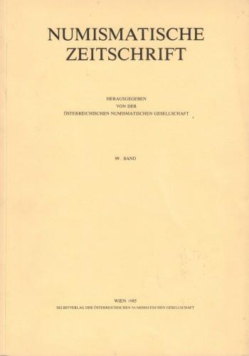 Numismatische Zeitschrift der Österreichischen Numsimatischen Gesellschaft 99. Band