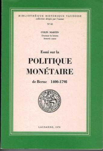 Essai sur la Politique Monétaire de Berne 1400-1798 (antiquarisch)