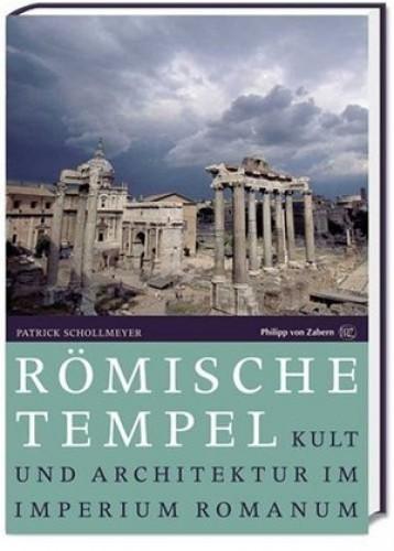 Römische Tempel Kult und Architektur im Imperium Romanum (antiquarisch)