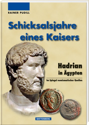 Schicksalsjahre eines Kaisers - Hadrian in Ägypten