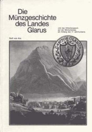 Die Münzgeschichte des Landes Glarus (antiquarisch)