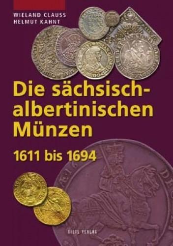 Die sächsisch-albertinischen Münzen 1611 bis 1694