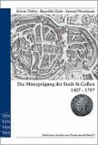 Die Münzprägung der Stadt St. Gallen 1407 - 1797