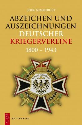 Abzeichen und Auszeichnungen Deutscher Kriegervereine 1800 - 1943