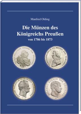 Die Münzen des Königreichs Preussen 1786-1873