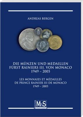Die Münzen und Medaillen Fürst Rainiers III. von Monaco 1949-2005