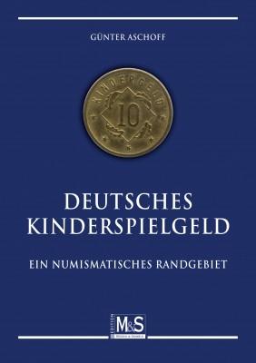 Deutsches Kinderspielgeld - ein numismatisches Randgebiet