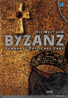 Die Welt von Byzanz - Europas östliches Erbe (antiquarisch)