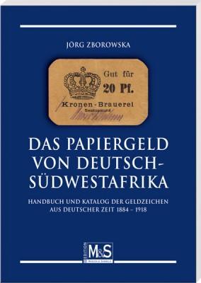 Das Papiergleld von Deutsch-Südwestafrika