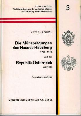 Die Münzprägungen des Hauses Habsburg 1780-1918 und der Republik Österreich seit 1918 (antiquarisch)
