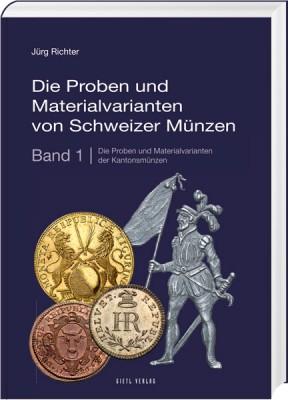 Die Proben und Materialvarianten von Schweizer Münzen Band 1