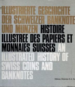 Illustrierte Geschichte der Schweizer Banknoten und Münzen (antiquarisch)