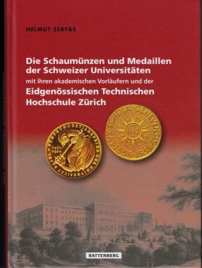 Die Schaumünzen und Medaillen der Schweizer Universitäten mit ETH Zürich