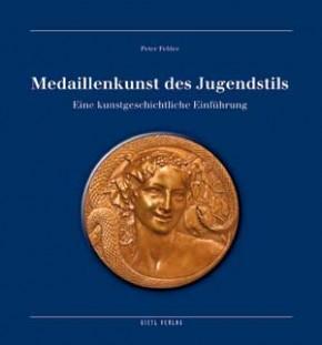 Medaillenkunst des Jugendstils - eine kunstgeschichtliche Einführung